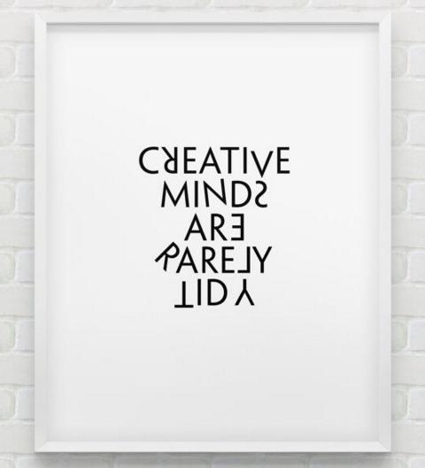 creativ mind are rarely tidy