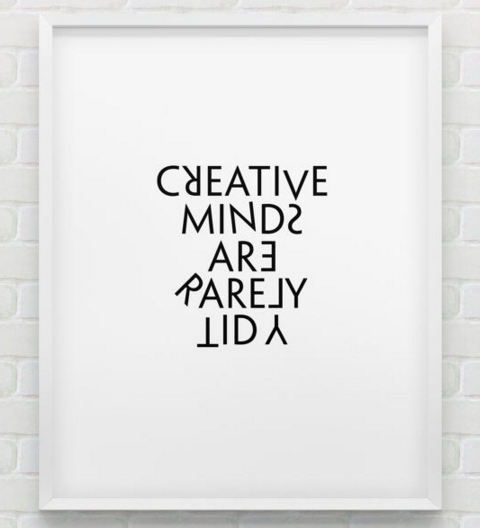 creativ mind are rarely tidy